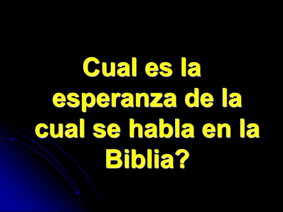 Cual es la esperanza de la cual se habla en la Biblia