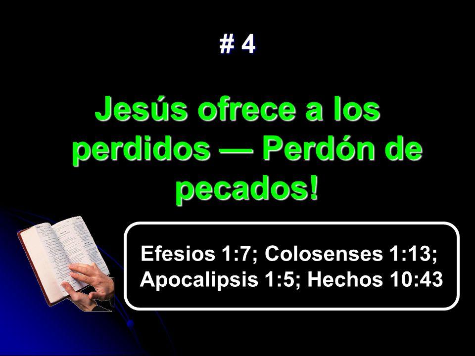 Jesús ofrece a los perdidos — Perdón de pecados!