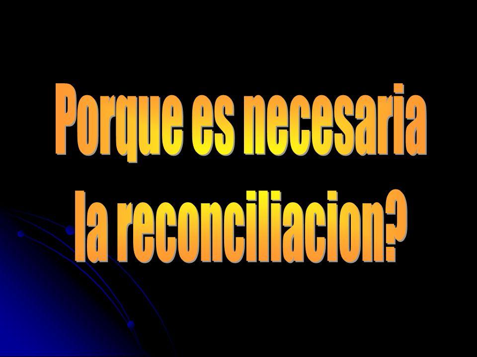 Porque es necesaria la reconciliacion