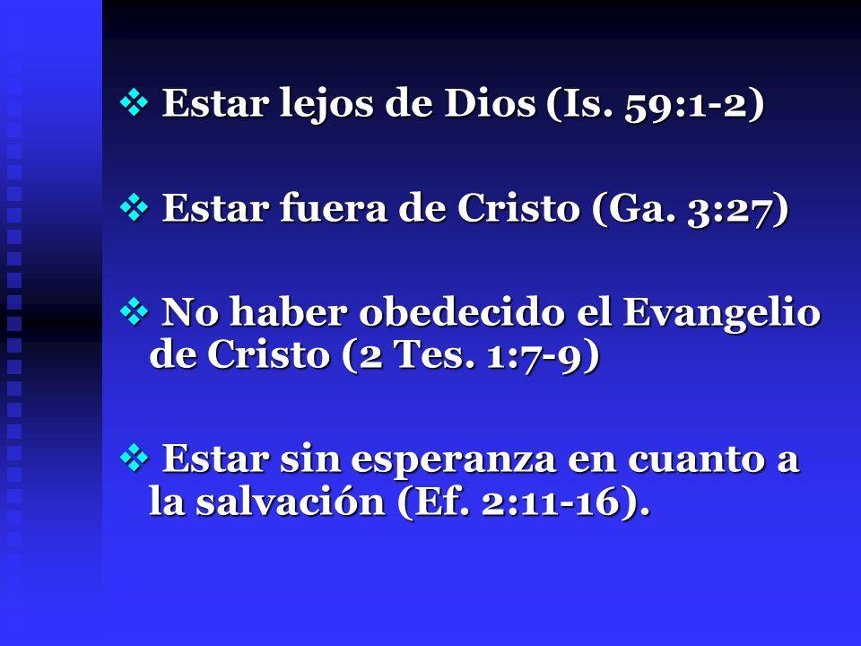 Estar lejos de Dios (Is. 59:1-2)
