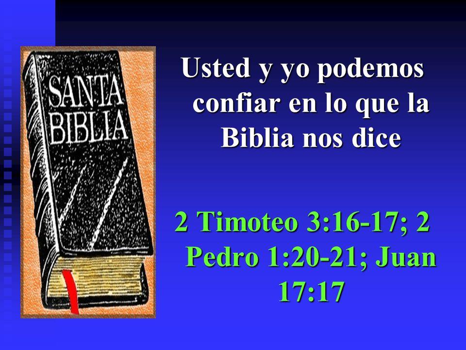 Usted y yo podemos confiar en lo que la Biblia nos dice