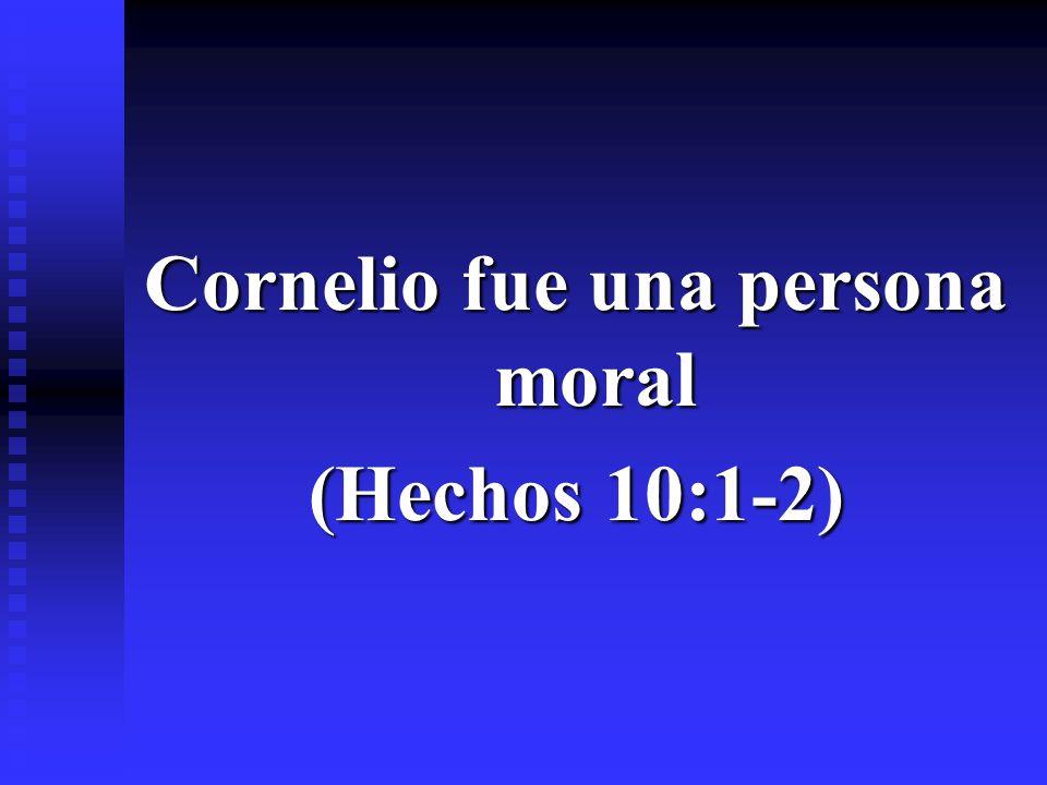 Cornelio fue una persona moral