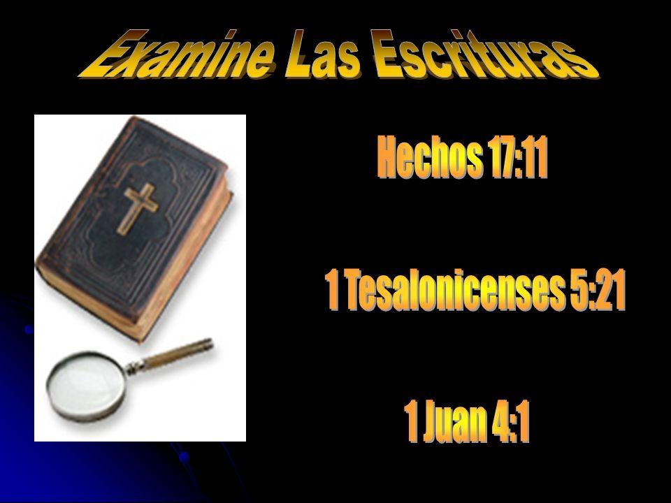 Examine Las Escrituras