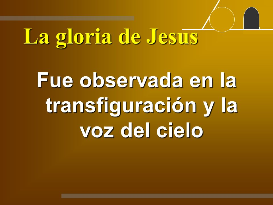 Fue observada en la transfiguración y la voz del cielo