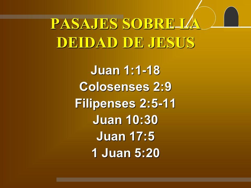 PASAJES SOBRE LA DEIDAD DE JESUS