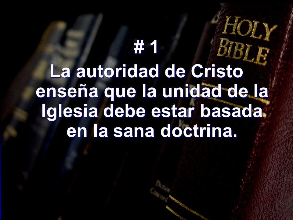 # 1 La autoridad de Cristo enseña que la unidad de la Iglesia debe estar basada en la sana doctrina.