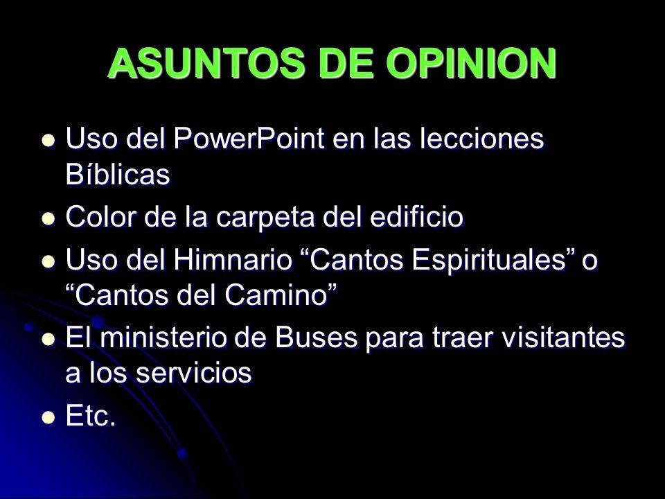ASUNTOS DE OPINION Uso del PowerPoint en las lecciones Bíblicas