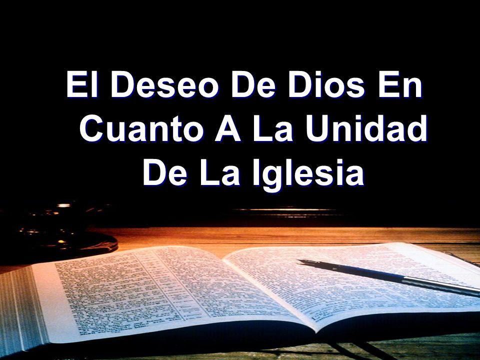 El Deseo De Dios En Cuanto A La Unidad De La Iglesia