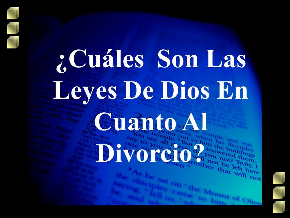 ¿Cuáles Son Las Leyes De Dios En Cuanto Al Divorcio
