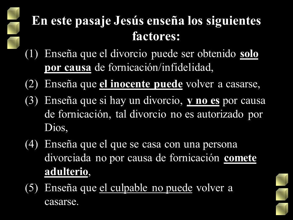 En este pasaje Jesús enseña los siguientes factores: