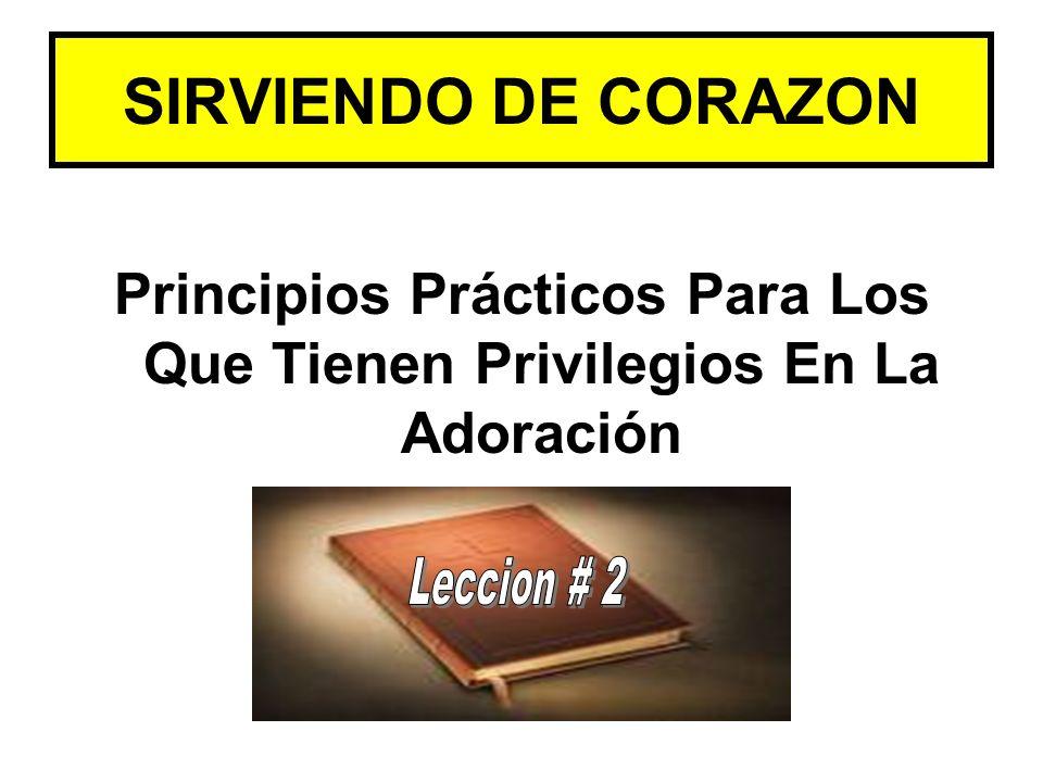 Principios Prácticos Para Los Que Tienen Privilegios En La Adoración