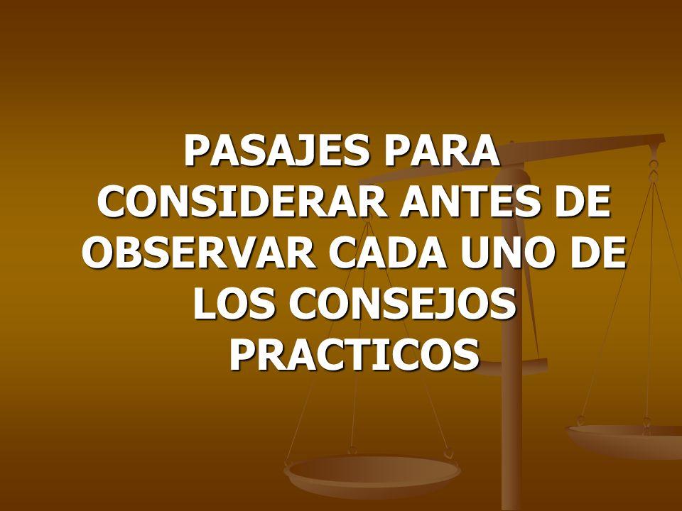 PASAJES PARA CONSIDERAR ANTES DE OBSERVAR CADA UNO DE LOS CONSEJOS PRACTICOS