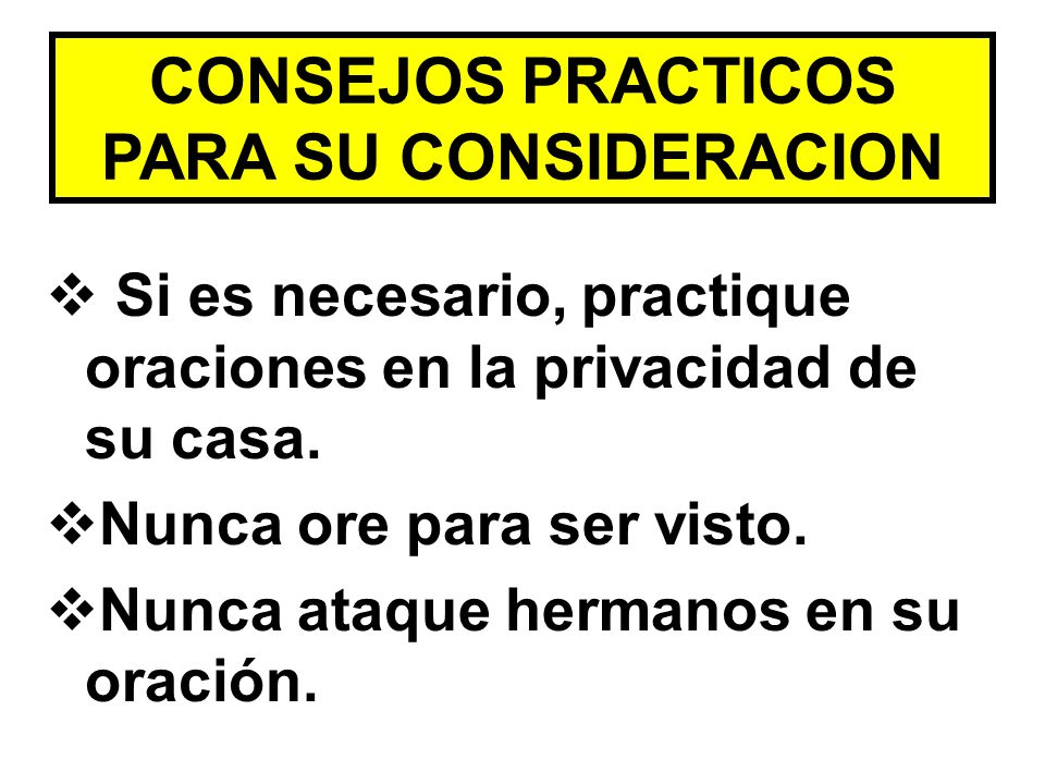 CONSEJOS PRACTICOS PARA SU CONSIDERACION