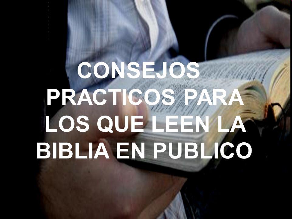 CONSEJOS PRACTICOS PARA LOS QUE LEEN LA BIBLIA EN PUBLICO