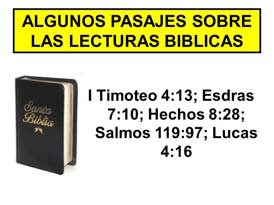 ALGUNOS PASAJES SOBRE LAS LECTURAS BIBLICAS