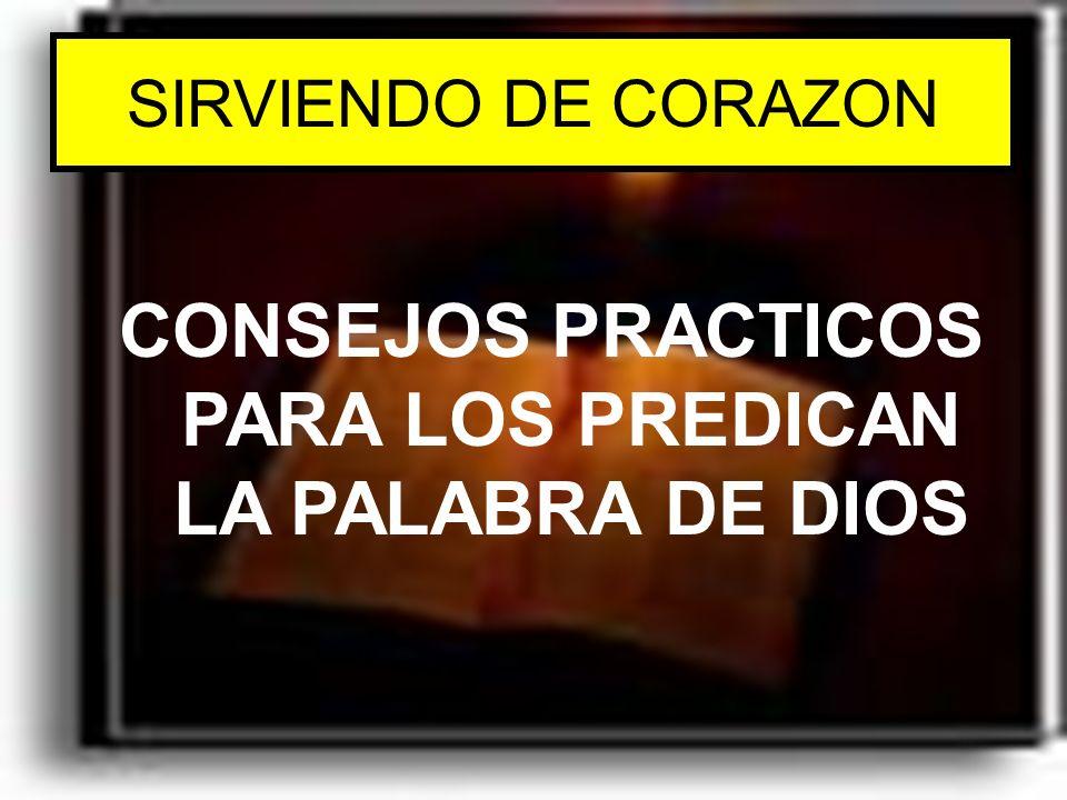 CONSEJOS PRACTICOS PARA LOS PREDICAN LA PALABRA DE DIOS