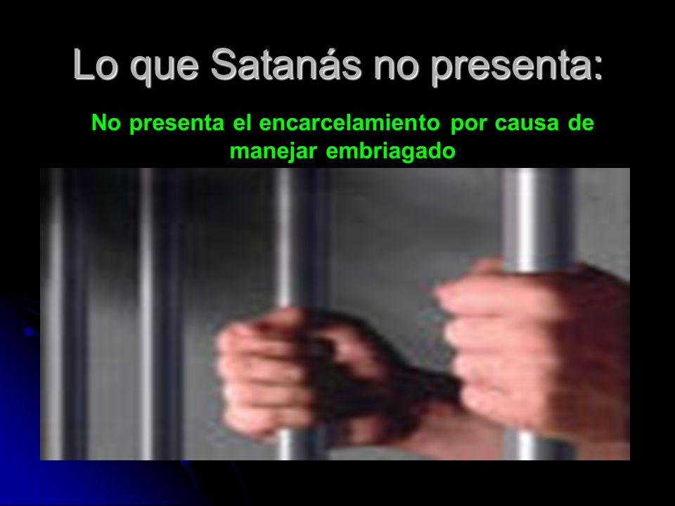 Lo que Satanás no presenta: