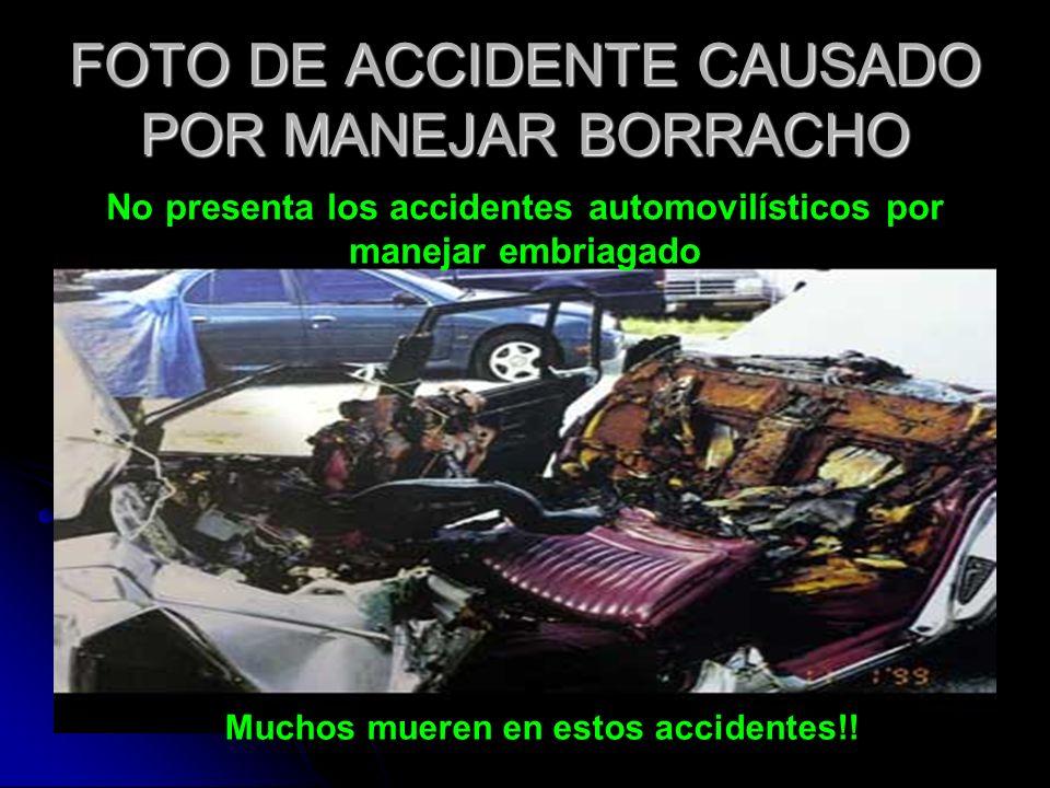 FOTO DE ACCIDENTE CAUSADO POR MANEJAR BORRACHO