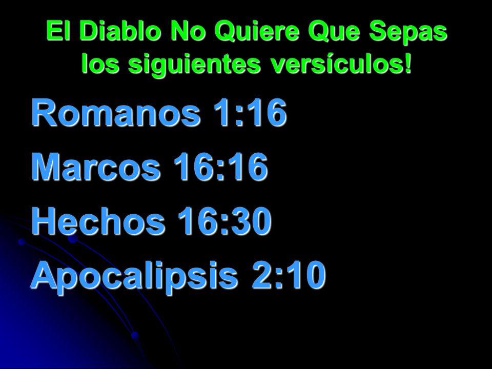El Diablo No Quiere Que Sepas los siguientes versículos!