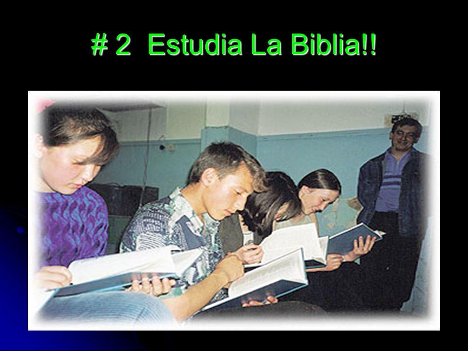 # 2 Estudia La Biblia!!