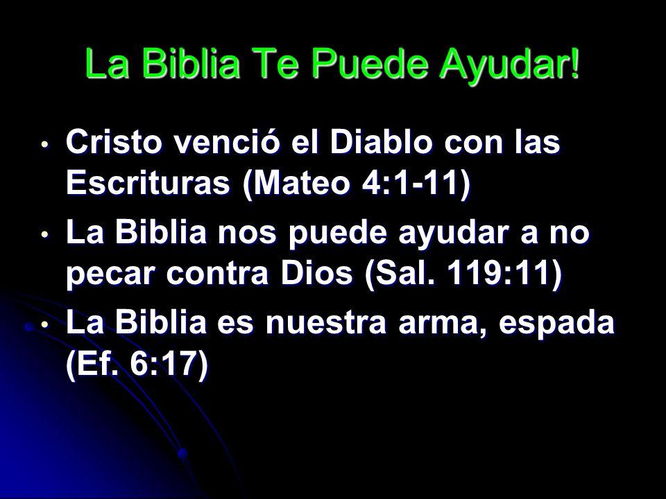 La Biblia Te Puede Ayudar!