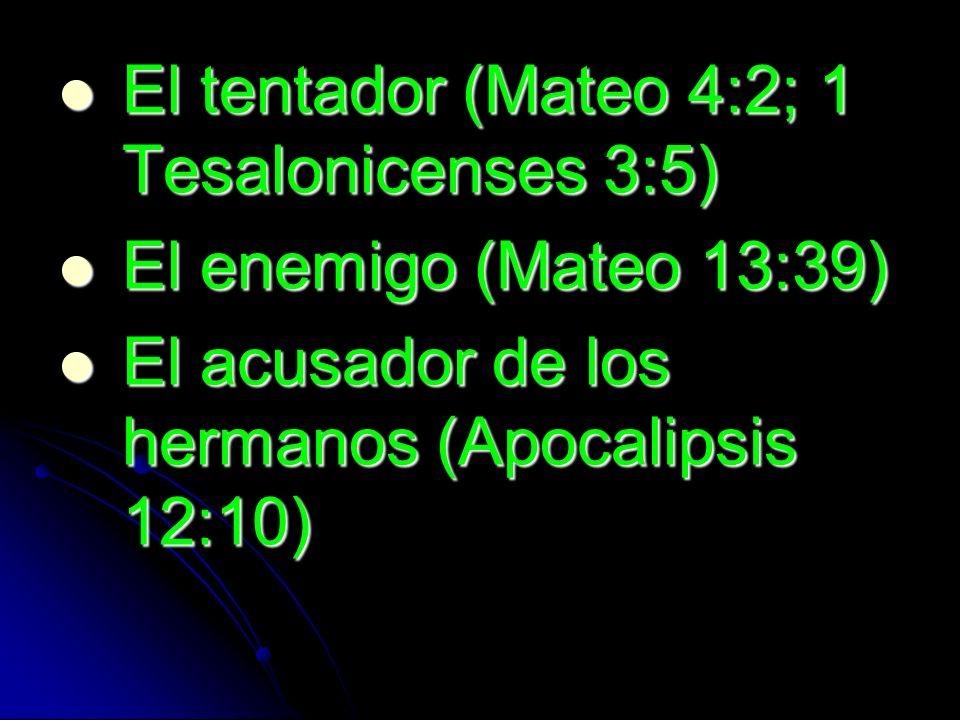 El tentador (Mateo 4:2; 1 Tesalonicenses 3:5)