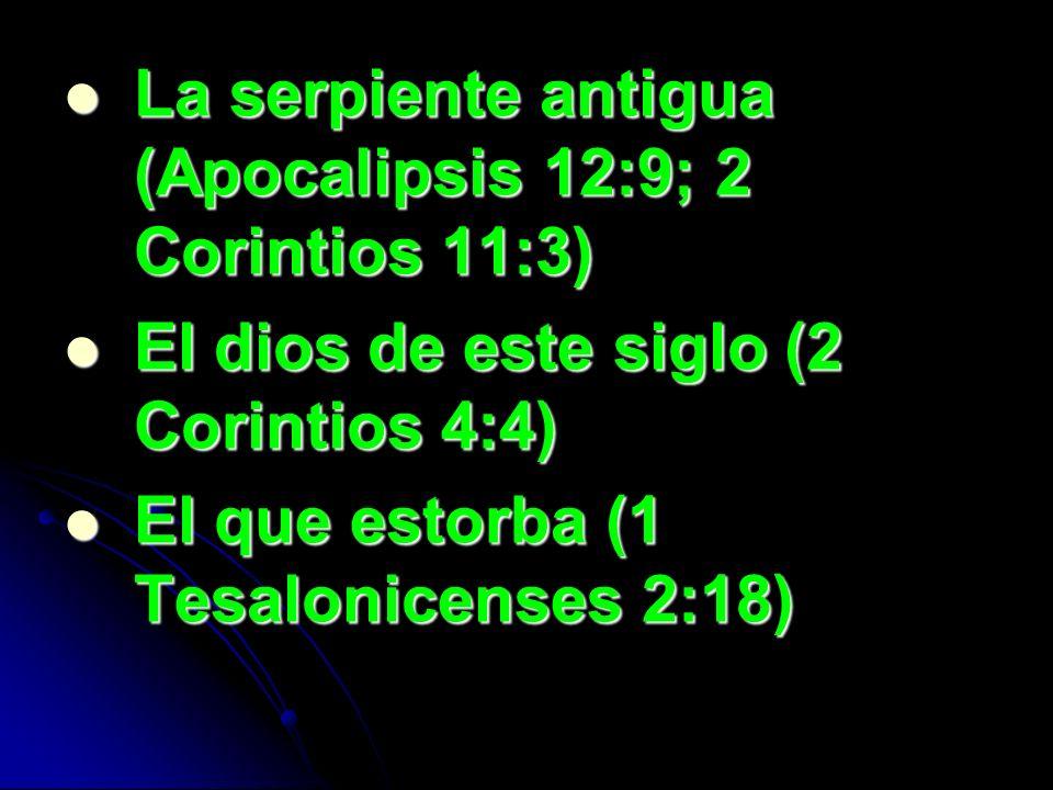 La serpiente antigua (Apocalipsis 12:9; 2 Corintios 11:3)