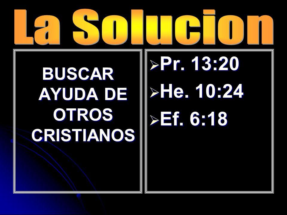 BUSCAR AYUDA DE OTROS CRISTIANOS