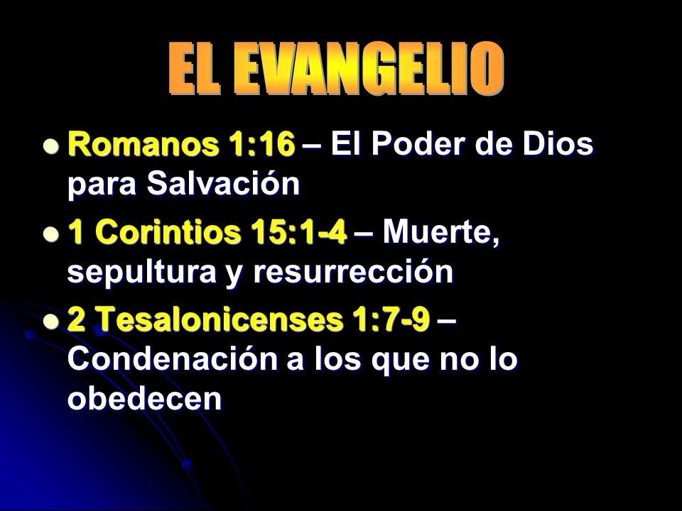 EL EVANGELIO Romanos 1:16 – El Poder de Dios para Salvación