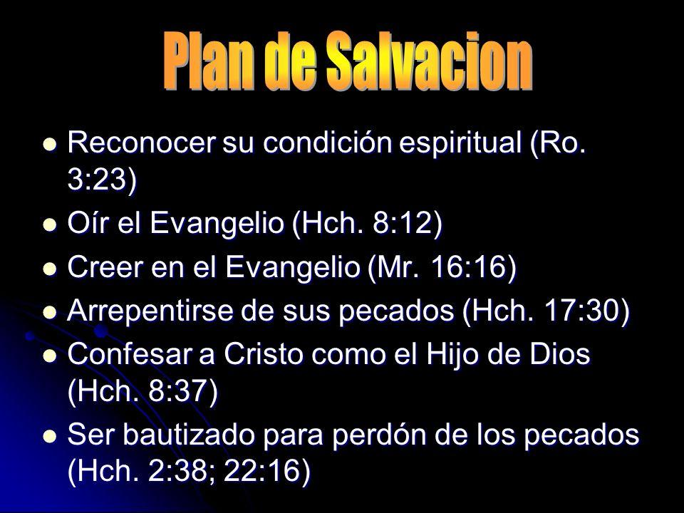 Plan de Salvacion Reconocer su condición espiritual (Ro. 3:23)