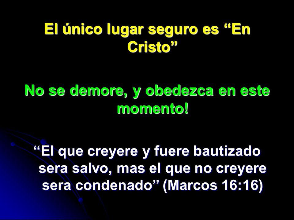 El único lugar seguro es En Cristo
