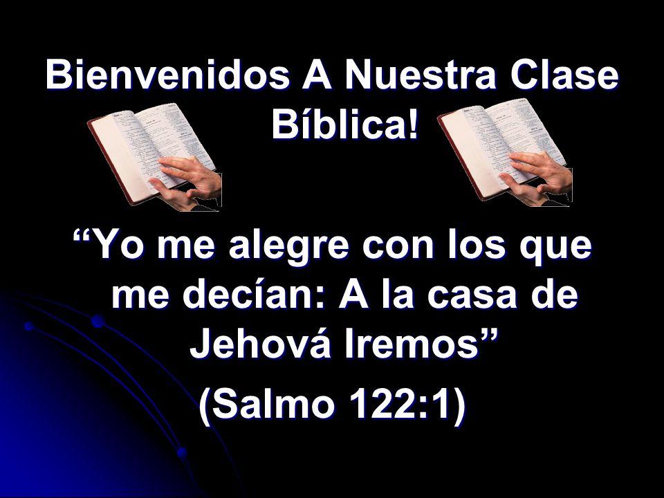 Bienvenidos A Nuestra Clase Bíblica!