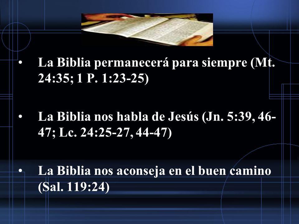 La Biblia permanecerá para siempre (Mt. 24:35; 1 P. 1:23-25)