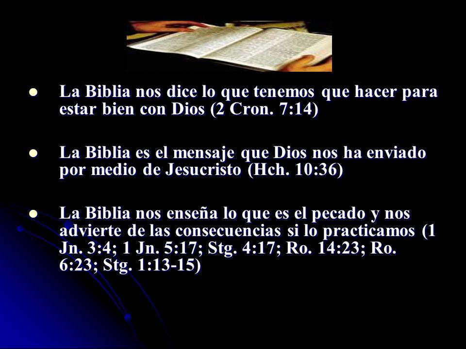 La Biblia nos dice lo que tenemos que hacer para estar bien con Dios (2 Cron. 7:14)