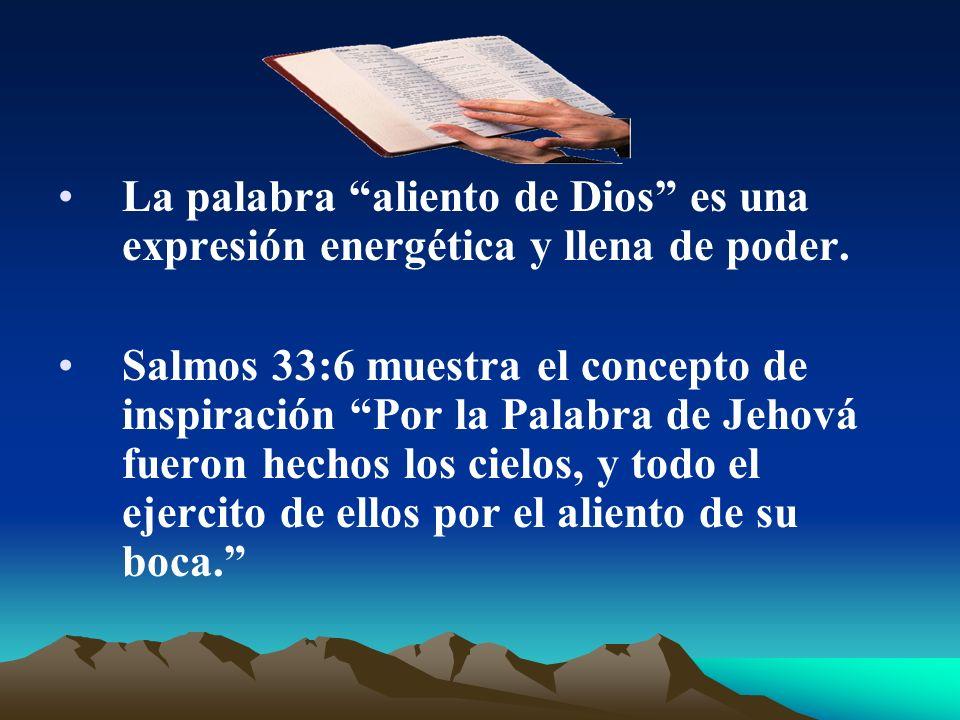 La palabra aliento de Dios es una expresión energética y llena de poder.