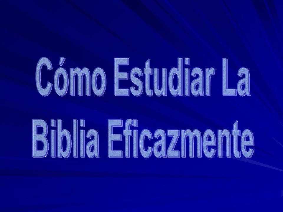 Cómo Estudiar La Biblia Eficazmente