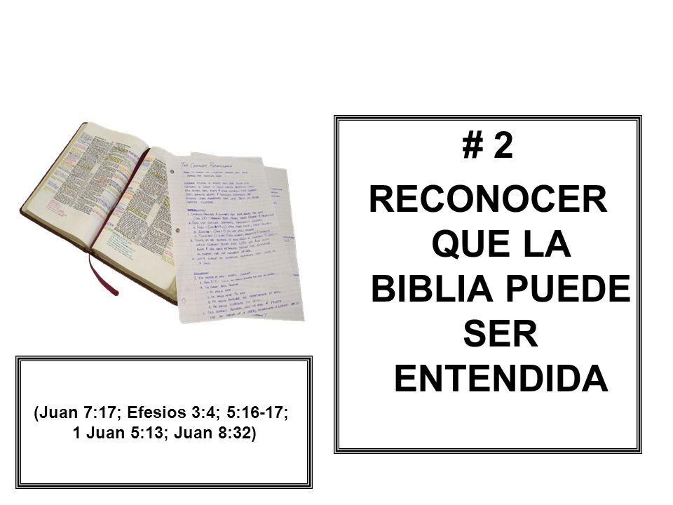 RECONOCER QUE LA BIBLIA PUEDE SER ENTENDIDA