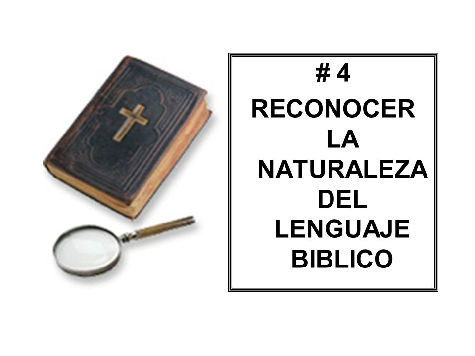 RECONOCER LA NATURALEZA DEL LENGUAJE BIBLICO