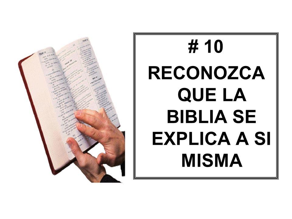 RECONOZCA QUE LA BIBLIA SE EXPLICA A SI MISMA