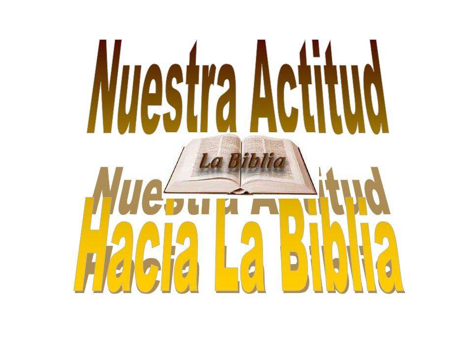 Nuestra Actitud Hacia La Biblia