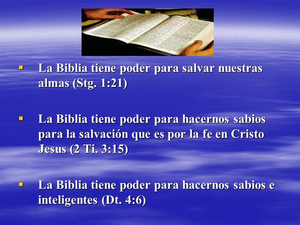 La Biblia tiene poder para salvar nuestras almas (Stg. 1:21)