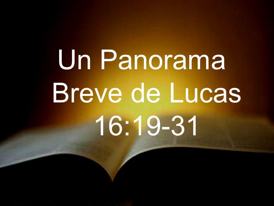 Un Panorama Breve de Lucas 16:19-31