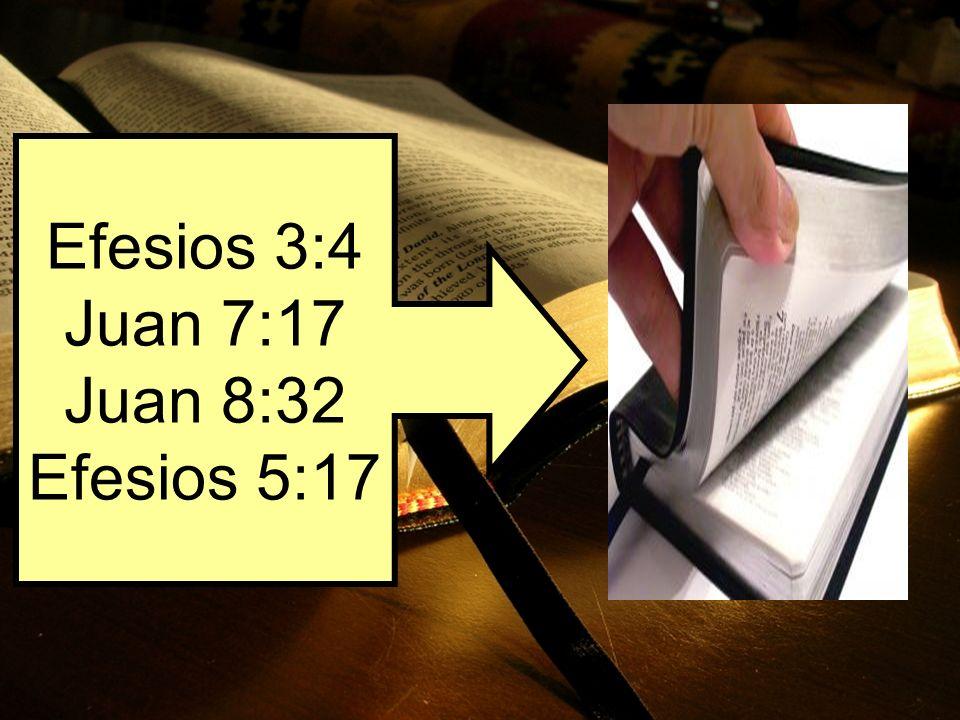 Efesios 3:4 Juan 7:17 Juan 8:32 Efesios 5:17
