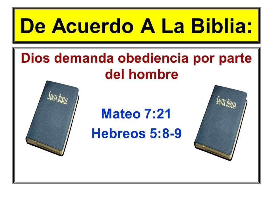 Dios demanda obediencia por parte del hombre
