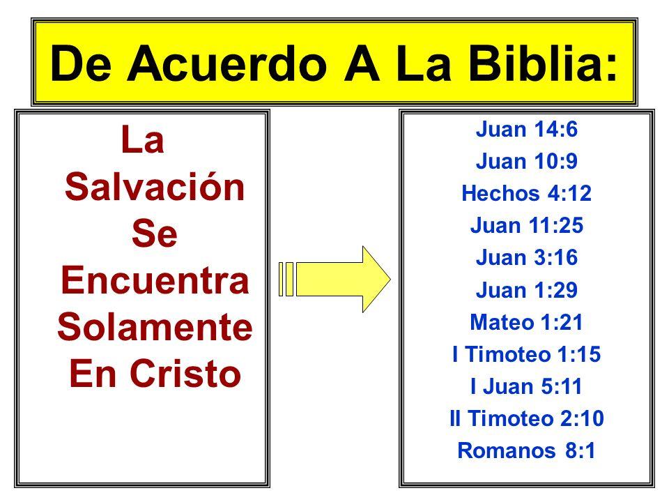 La Salvación Se Encuentra Solamente En Cristo