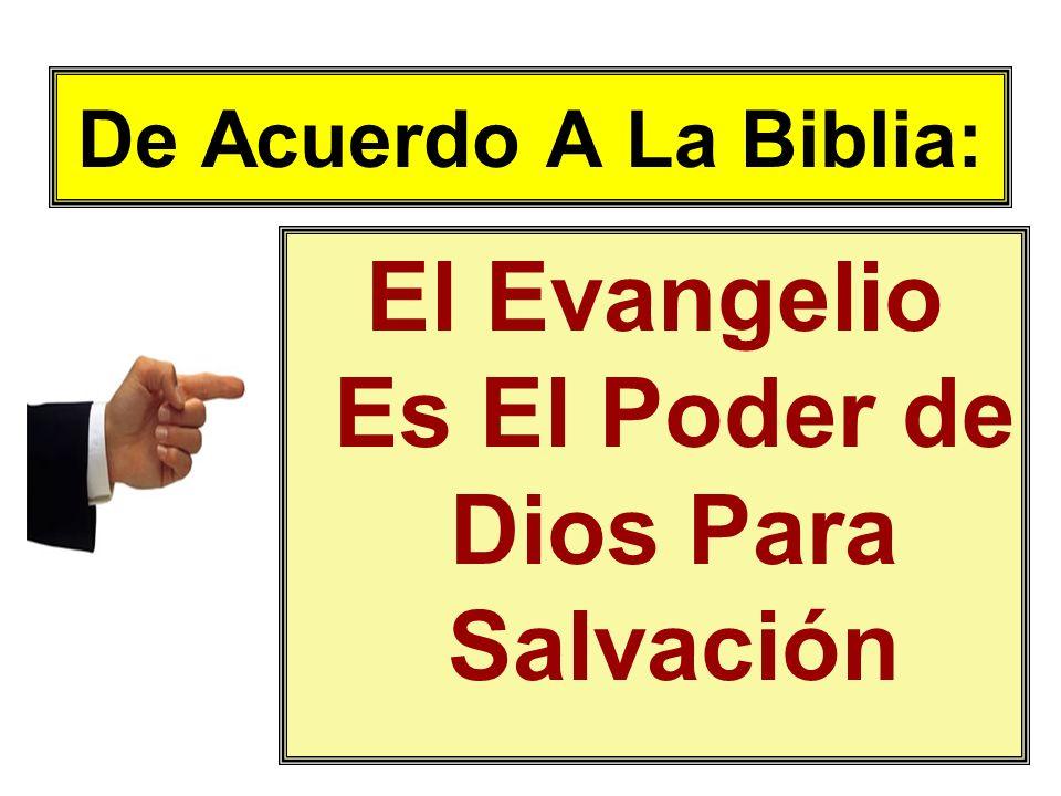 El Evangelio Es El Poder de Dios Para Salvación