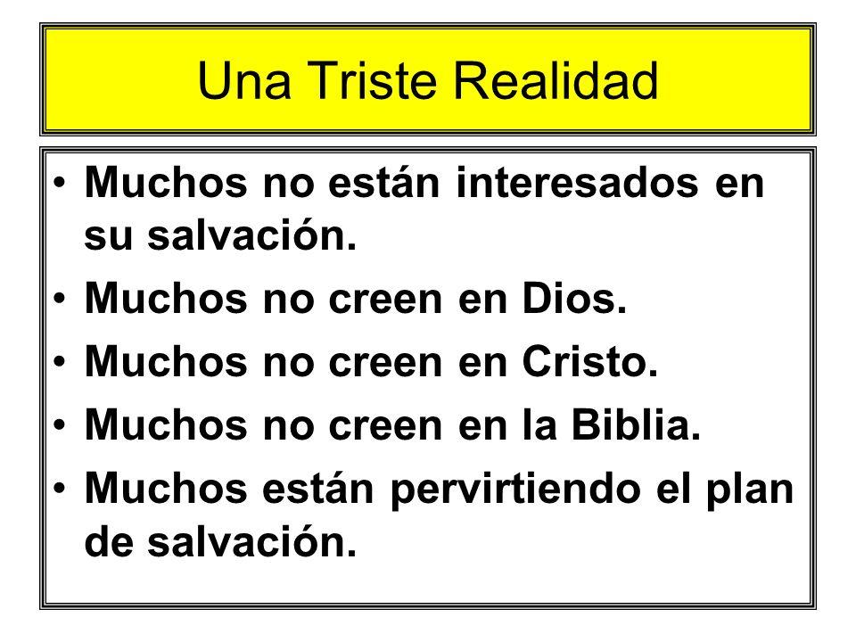 Una Triste Realidad Muchos no están interesados en su salvación.