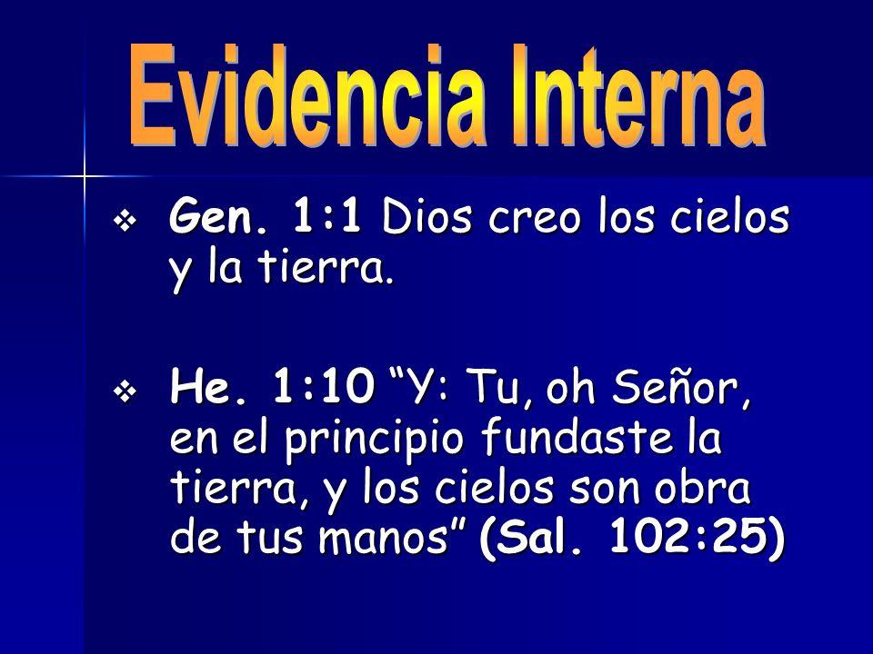 Evidencia Interna Gen. 1:1 Dios creo los cielos y la tierra.