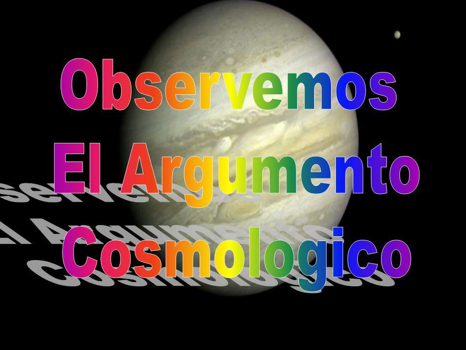 Observemos El Argumento Cosmologico
