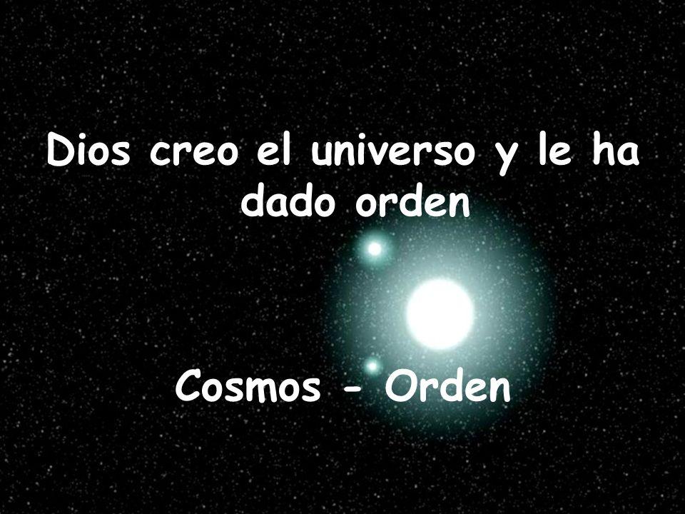 Dios creo el universo y le ha dado orden